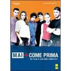 Mai + come prima