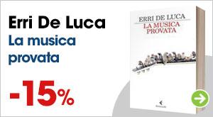 La musica provata, Erri De Luca!