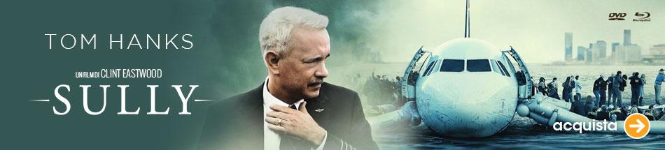 Sully, il nuovo film di Clint Eastwood in dvd e blu-ray!