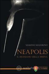 Neapolis - Il richiamo della Sirena - Marino Maiorino