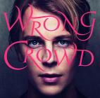 Wrong crowd (versione deluxe 15 canzoni)