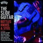 The slide guitar. Bottles, knives & steel