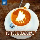 Coffee & classical - selezione di brani da accompagnare al caffe