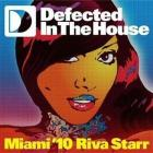 Defected in the house miami'10 riva