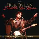 Trouble no more: the bootleg series vol.