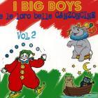 I big boys e le loro belle canzoncine vol 2