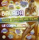 Balada (tche tcherere tche) la compilation