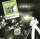 Setlist. The very best of Cheap Trick live