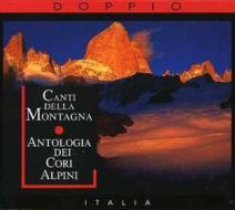 Canti della montagna - antologia dei cori alpini