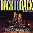 Play the blues/back to back