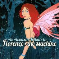 An acoustic tribute to florence & the machines