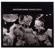 Mondo disco-disco discharge