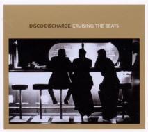 Cruising the beats-disco disharge