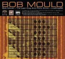 Bob mould/the last dog and pony show