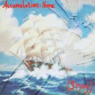 Accumulation:none