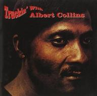 Truckin' with albert collins