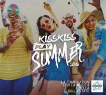 Kiss kiss play summer 2016