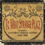 To what strange place: the music of the