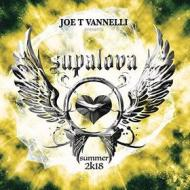Supalova summer 2k18 - Joe T Vannelli