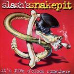 Slash's snakepit. it's five o'clock somewhere