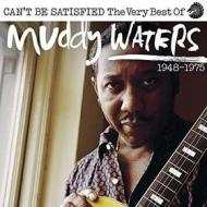I can't be satisfied. The very best of 1948-1975