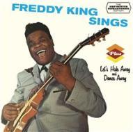 Freddy King sings. Let's hide away and dance away