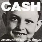 American 6:ain't no grave (Vinile)