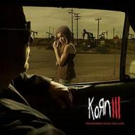 Korn iii-remember who you are