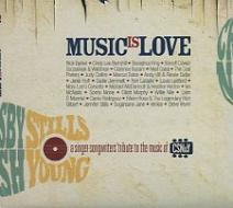 Music is love (tribute of crosby stills nash & young)