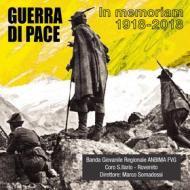 Guerra di pace la fine della grande guerra in memoriam 1918-2018