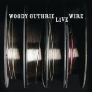 The live wire woody guthrie in performence 1949