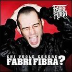 Chi vuole essere fabri fibra?cd+dvd