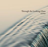 Throught the looking glass - musica dane