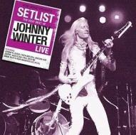 Setlist: the very best of johnny winter live international v