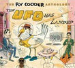 The ry cooder anthology:the ufo has landed
