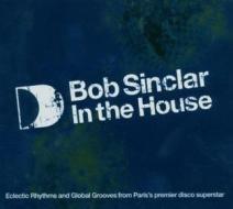 Bob sinclar in the house