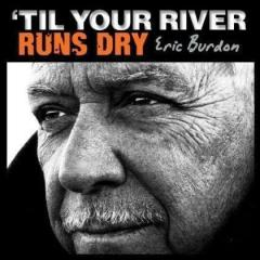 Til your river runs dry (Vinile)