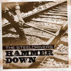 Steeldrivers (the) - hammer down