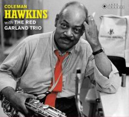 Coleman hawkins with the red garland trio (+ at ease with coleman hawkins)