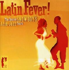 Latin fever! the best of snowboy's acid jazz years