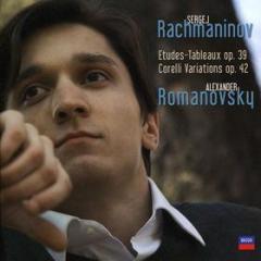 Studi op. 33. etudes-tableaux, op. 39. variations on a theme of corelli, op. 42romanovsky plays rachmaninov.