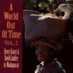 A world out of time, volume 2: henry kaiser & david lindley in madagascar