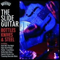 The slide guitar. Bottles, knives & steel