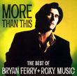 More than this-the best of (w/roxy