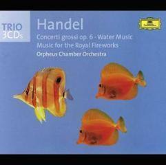 Concerti grossi op. 6 - musica sull'acqua (water music) - musica per i reali fuochi d'artificio (music for the royal fireworks)