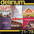 Delirium '71-'75