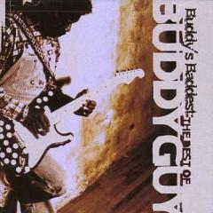 Buddy's baddest: the best of buddy guy