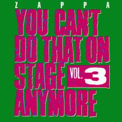 Vol. 3-you can't do that on stage anymore