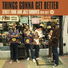 Things gonna get better- street funk and