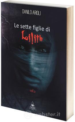 Le Sette Figlie di Lilith - Vol. 2